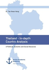 Cover Thailand - In-depth Country Analysis. A Political, Economic and Social Discourse