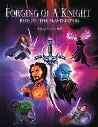 Cover Forging of a Knight: Rise of the Slavekeepers
