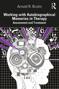 Cover Working with Autobiographical Memories in Therapy