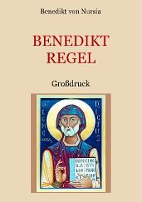 Cover Die Benediktregel. Regel des heiligen Vaters Benedikt im Großdruck.