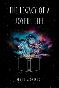 Cover The Legacy of A Joyful Life