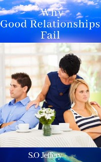Cover Why Good Relationships Fail