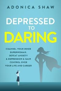 Cover Depressed to Daring