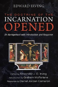 Cover The Doctrine of the Incarnation Opened