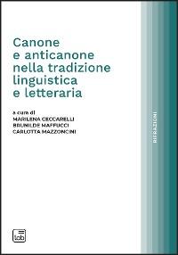 Cover Canone e anticanone nella tradizione linguistica e letteraria