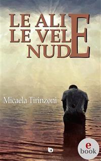 Cover Le ali e le vele nude