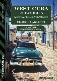 Cover West Cuba in famiglia - L'isola ferma nel tempo