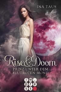 Cover Rise & Doom 2: Prinz unter dem blutroten Mond