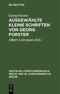 Cover Ausgewählte kleine Schriften von Georg Forster