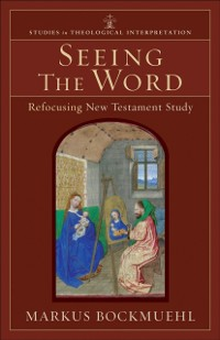 Cover Seeing the Word (Studies in Theological Interpretation)