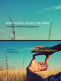 Cover How Things Shape the Mind