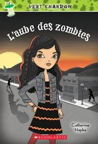 Cover Vert chardon : N(deg) 4 - L'aube des zombies