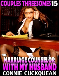 Cover The Marriage Counselor With My Husband : Couples Threesomes 15