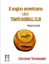 Cover Il sogno americano del TOMATO BASEBALL CLUB