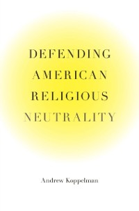 Cover Defending American Religious Neutrality