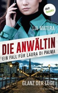 Cover Die Anwältin - Glanz der Lüge: Ein Fall für Laura Di Palma 1
