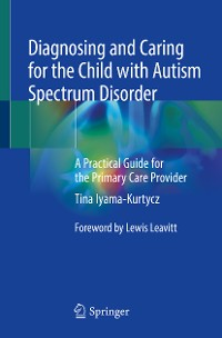 Cover Diagnosing and Caring for the Child with Autism Spectrum Disorder