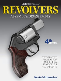 Cover Gun Digest Book of Revolvers Assembly/Disassembly, 4th Ed.