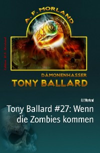 Cover Tony Ballard #27: Wenn die Zombies kommen