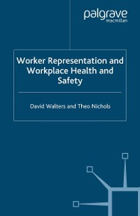 Cover Worker Representation and Workplace Health and Safety