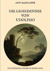 Cover Die Geheimnisse von Udolpho - Vollständige Ausgabe in einem Band