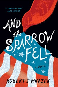 Cover And the Sparrow Fell