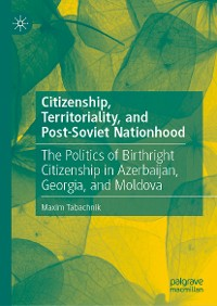 Cover Citizenship, Territoriality, and Post-Soviet Nationhood