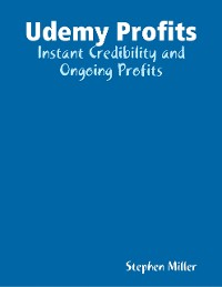 Cover Udemy Profits: Instant Credibility and Ongoing Profits