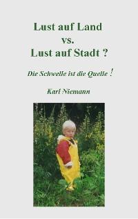 Cover Lust auf Land vs. Lust auf Stadt?