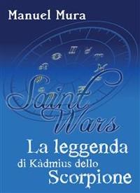 Cover Saint Wars - La leggenda di Kàdmius dello Scorpione