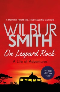 Cover On Leopard Rock: A Life of Adventures