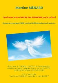 Cover Combattez votre cancer des poumons par la prière !