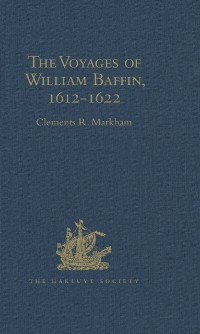 Cover Voyages of William Baffin, 1612-1622