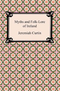 Cover Myths and Folk-Lore of Ireland