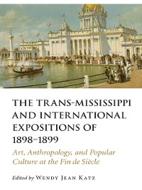 Cover The Trans-Mississippi and International Expositions of 1898–1899