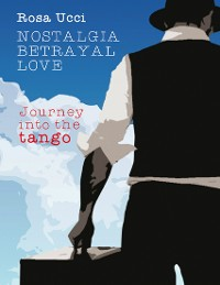 Cover Nostalgia Betrayal Love - Journey Into the Tango
