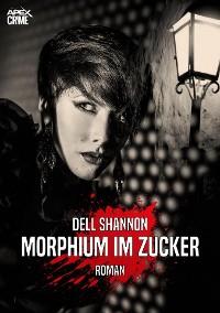 Cover MORPHIUM IM ZUCKER