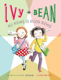 Cover Ivy and Bean No News Is Good News