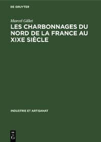 Cover Les charbonnages du nord de la France au XIXe siècle