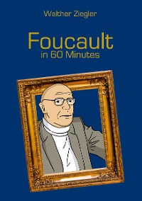 Cover Foucault in 60 Minutes
