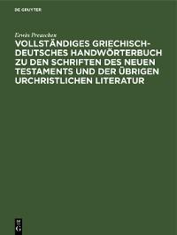 Cover Vollständiges Griechisch-Deutsches Handwörterbuch zu den Schriften des Neuen Testaments und der übrigen urchristlichen Literatur