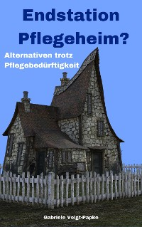 Cover Endstation Pflegeheim?