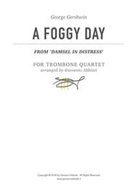 """Cover George Gershwin A Foggy Day (from """"Damsel in Distress"""") for Trombone Quartet"""