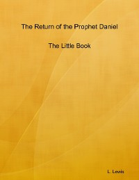 Cover The Return of the Prophet Daniel - The Little Book