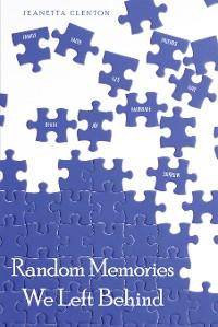 Cover Random Memories We Left Behind