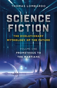 Cover Science Fiction - The Evolutionary Mythology of the Future