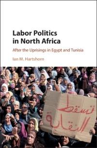 Cover Labor Politics in North Africa
