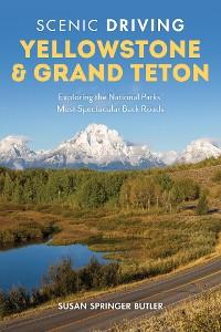Cover Scenic Driving Yellowstone & Grand Teton