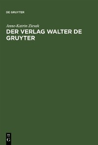 Cover Der Verlag Walter de Gruyter