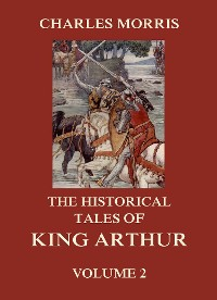 Cover The Historical Tales of King Arthur, Vol. 2